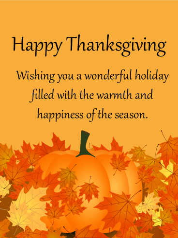 Happy Thanksgiving - wishing you a wonderful holiday